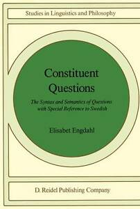 Constituent Questions: The Syntax and Semantics of Questions with Special Refere