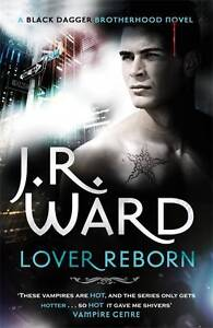 Lover-Reborn-Number-10-in-series-Black-Dagger-Brotherhood-Ward-J-R-Used