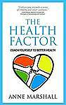 The Health Factor: Coach yourself to better Health, Very Good Condition Book, Ma