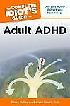 Adult-ADHD-The-Complete-Idiots-Guide-by-Eileen-Bailey-and-Donald-Haupt