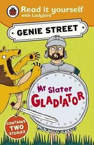 Good, Mr Slater, Gladiator: Genie Street: Ladybird Read it yourself, Dungworth,
