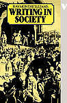 Writing in Society (Verso Modern Classics), Good Condition Book, Williams, Raymo