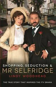 Shopping-Seduction-and-Mr-Selfridge-by-Lindy-Woodhead-Paperback-2012