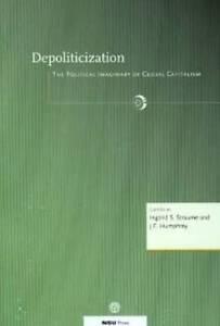 Ingerid S Straume-Depoliticization  BOOK NEW