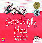 Goodnight, Mice! by Frances Watts Judy Watson (Paperback) - ABC for Kids - NEW