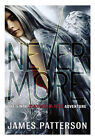 Nevermore : The Final Maximum Ride Adventure 8 by James Patterson (2012, Hardcover)