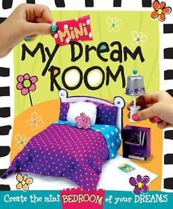 My Mini Dream Room Create The Mini Bedroom Of Your Dreams By Karen