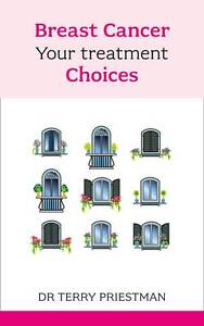 Breast-Cancer-Your-Treatment-Choices-Priestman-Dr-Terry-New-Book