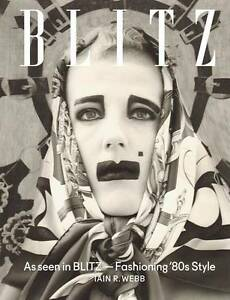 As Seen in BLITZ: Fashioning '80s Style by Iain R. Webb (Hardback, 2013)