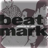 Beat Mark - Howls Of Joy, CD