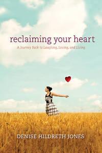 Reclaiming Your Heart, Jones, Denise Hildreth, New Book