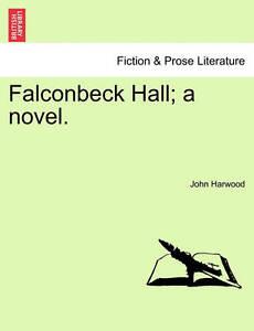 Falconbeck Hall; A Novel. -Paperback
