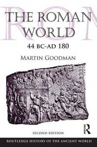 The Roman World 44 BC–AD 180, Martin Goodman