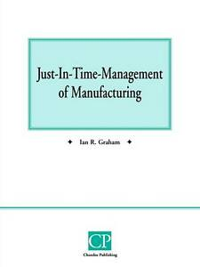 Just-In-Time-Management-of-Manufacturing-by-Ian-R-Graham-Paperback-1988