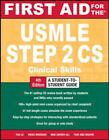 First Aid for the USMLE Step 2 CS by Vikas Bhushan, Fadi Abu Shahin, Mae Sheikh-Ali and Tao Le (2012, Paperback)