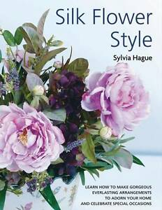 Silk Flower Style by Sylvia Hague (Paper...