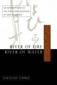 River of Fire, River of Water, Good Condition Book, Taitetsu Unno, ISBN 97803854