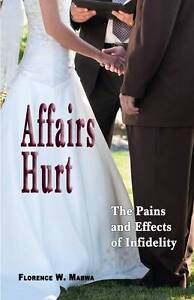 Affairs Hurt: The Pains and Effects of Infidelity by Mabwa, Florence