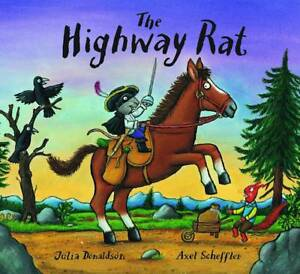 The-Highway-Rat-Hardback-By-Julia-Donaldson-Illustrated-by-Axel-Scheffler