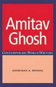 Amitav Ghosh by Anshuman A. Mondal (Paperback, 2007)