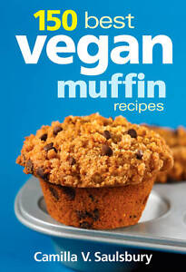 150-Best-Vegan-Muffin-Recipes-by-Camilla-V-Saulsbury-Paperback-2012