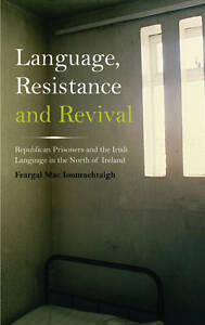 Mac Ionnrachtaigh-Language, Resistance And Revival  BOOK NEW