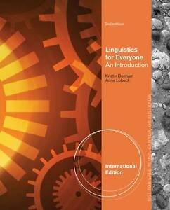 Linguistics for Everyone : An Introduction 2nd by Anne Lobeck and Kristin Denham