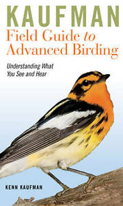 IN SYDNEY Kaufman Field Guide to Advanced Birding: Understanding NEW
