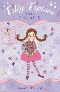 Tilly-Tiptoes-Takes-a-Curtain-Call-Caroline-Plaisted-Used-Good-Book