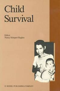 Child Survival: Anthropological Perspectives on the Treatment and Maltreatment o