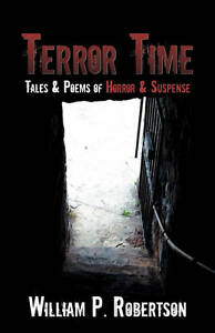 NEW Terror Time by William P. Robertson