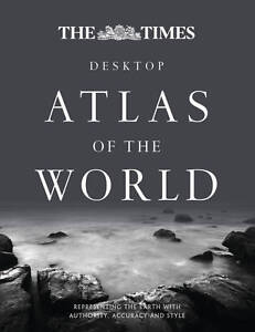 The Times Desktop Atlas of the World: The Best-selling Guide to the Most Extraor