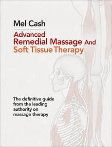 CASH,MEL-ADVANCED REMEDIAL MASSAGE BOOK NEW