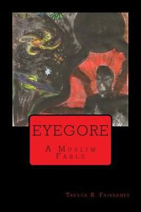 Eyegore-A-Muslim-Fable-by-Trevor-R-Fairbanks-2013-Paperback