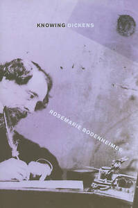 Knowing Dickens, Bodenheimer, Rosemarie, New Book