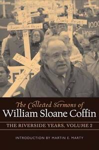 The Collected Sermons William Sloane Coffin Vol  Two R by Coffin William Sloane