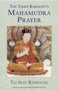 "NEW ""Third Karmapa's Mahamudra Prayer"" by Tai Situ Rinpoche (PB, 2002)"