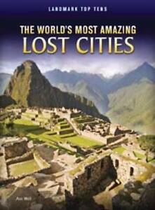 The World's Most Amazing Lost Cities (Landmark Top Tens),Weil, Ann,New Book mon0