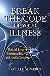 Break the Code of Your Illness, Isabelle Benarous, 0982915705