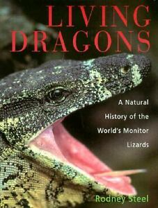Living Dragons : A Natural History of the World's Monitor Lizards by Rodney...