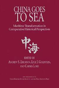 China Goes to Sea: Maritime Transformation in Comparative Historical...