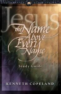 Jesus the name above every name study guide by kenneth copeland 1983