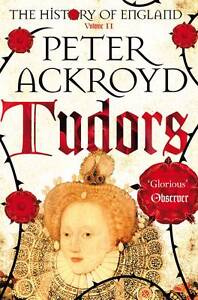Ackroyd-Peter-Tudors-A-History-of-England-Volume-II-History-of-England-Vol-2