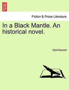 In a Black Mantle. an Historical Novel. -Paperback