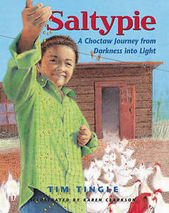 NEW Saltypie: A Choctaw Journey from Darkness into Light by Tim Tingle