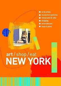 New York: Art, Shop, Eat by Carol Von Pr...