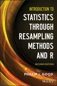 Introduction to Statistics Through Resampling Methods and R by Phillip I....