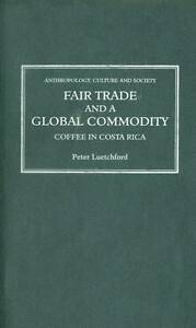 Luetchford-Fair Trade & A Global Commodity  BOOK NEW
