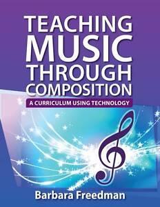 Teaching Music Through Composition, Freedman, Barbara