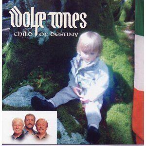 WOLFE TONES CHILD OF DESTINY CD IRISH REBEL SONGS